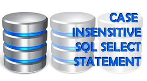 image for How to force a case insensitive select statement on a case sensitive column